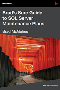 Brad's Sure Guide to SQL Server Maintenance Plans eBook Download