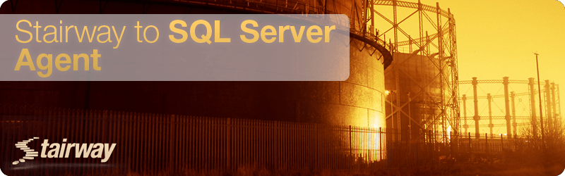 Stairway to SQL Server Agent