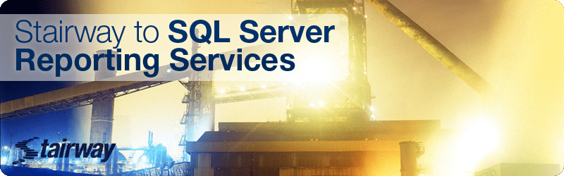 Stairway to SQL Server Reporting Services