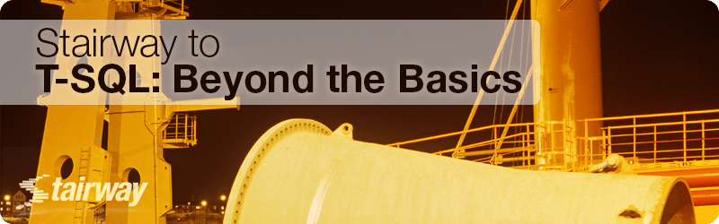 Stairway to T-SQL Beyond The Basics