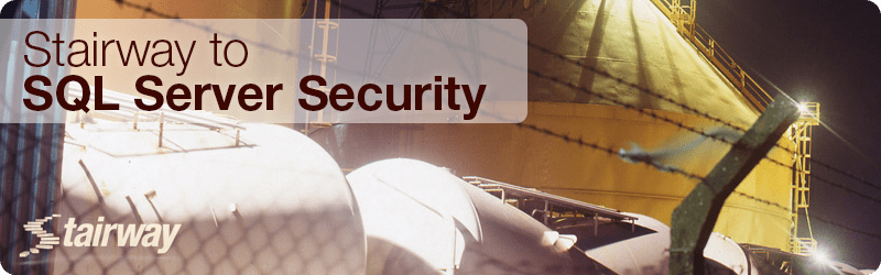 Stairway to SQL Server Security