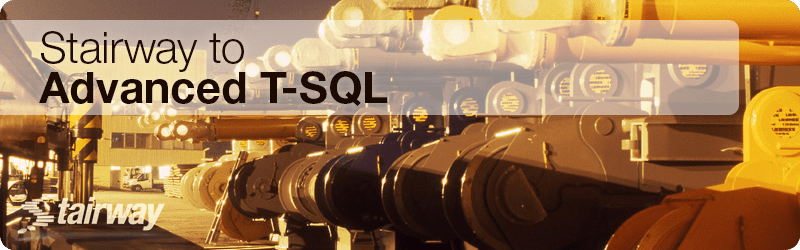 Stairway to Advanced T-SQL