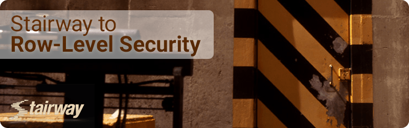 Stairway to Row-Level Security