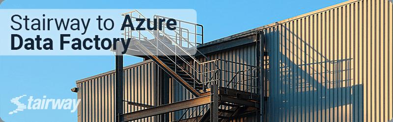 stairway-to-azure-data-factory