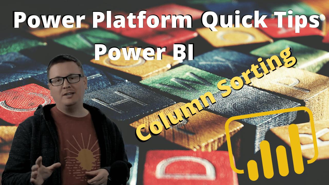 power-platform-quick-tips-power-bi-column-sorting